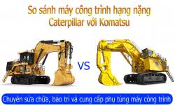 So sánh máy xúc Komatsu và Caterpillar, những tiêu chí lựa chọn máy phù hợp cho từng công trình